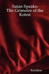 Satan Speaks: The Grimoire of the Koton - Kuriakos