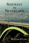 Sideways in Neverland: Life in the Santa Ynez Valley, California - William Etling