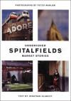 Undercover Spitalfields Market Stories - Jonathan Glancey