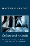 Culture and Anarchy: An 1869 Essay in Political and Social Criticism - Matthew Arnold