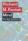 The Big Questions: Mind - Richard Restak, Simon Blackburn
