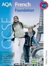 Aqa Gcse French: Foundation Student Book (French Edition) - Oliver Gray, Steve Harrison, Marie-Therese Bougard, Jean-Claude Gilles, Ginny March