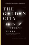 The Golden City - John Twelve Hawks