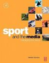 Sport and the Media: Managing the Nexus - Matthew Nicholson