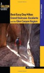 Best Easy Day Hikes Grand Staircase--Escalante and the Glen Canyon Region, 2nd (Best Easy Day Hikes Series) - Ron Adkison