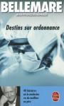 Destins Sur Ordonnance - Pierre Bellemare, Jean-François Nahmias, Gaëtane Barben