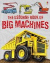 Big Machines (The Usborne Book Of) - Harriet Castor