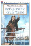 Betsy and the Great World - Maud Hart Lovelace