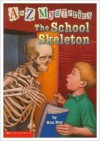 The School Skeleton (A to Z Mysteries) - Ron Roy, John Steven Gurney