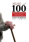 Healthy at 100: The Scientifically Proven Secrets of the World's Healthiest and Longest-Lived People (Audio) - John Robbins