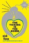 The Ticking Is the Bomb: A Memoir - Nick Flynn