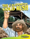 The California Gold Rush (Graphic History) - Joeming Dunn