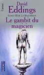Le gambit du magicien (La Belgariade, #3) - David Eddings