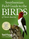 Smithsonian Field Guide to the Birds of North America - Ted Floyd, Paul Hess, George Scott