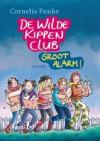 De Wilde Kippen Club: Groot alarm - Esther Ottens, Cornelia Funke
