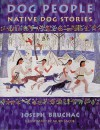 Dog People: Native Dog Stories - Joseph Bruchac, Murv Jacob
