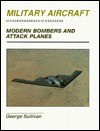 Modern Bombers and Attack Planes - George Sullivan