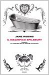 Il magnifico Spilsbury ovvero gli omicidi delle vasche da bagno - Jane Robins, Ada Arduini