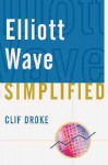 Elliott Wave Simplified - Clif Droke