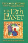 The 12th Planet (The Earth Chronicles, #1) - Zecharia Sitchin