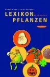 Lexikon berühmter Pflanzen: Vom Adamsapfel zu den Peanuts - Karen Duve, Thies Völker