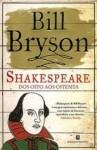 Shakespeare - Dos Oito aos Oitenta - Bill Bryson
