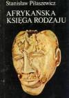 Afrykańska księga rodzaju - Stanisław Piłaszewicz