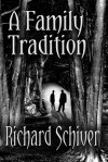 A Family Tradition - Richard Schiver