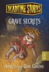 Deadtime Stories: Grave Secrets - Annette Cascone, Gina Cascone