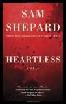 Heartless: A Play - Sam Shepard