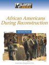 African Americans During Reconstruction - Richard Worth