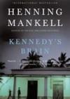 Kennedy's Brain - Henning Mankell