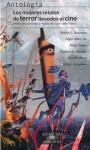 Los mejores relatos de terror llevados al cine (Antología) - Robert Louis Stevenson, Alexei Nikolayevich Tolstoy, George Langelaan, Juan José Plans, Ray Bradbury, Daphne du Maurier