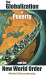The Globalization of Poverty and the New World Order - Michel Chossudovsky
