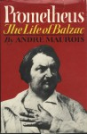 Prometheus: The Life of Balzac - André Maurois, Norman Denny