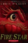 Fire Star (The Last Dragon Chronicles, #3) - Chris d'Lacey
