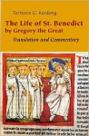 The Life of St. Benedict By Gregory the Great: Translation and Commentary - Terrence G. Kardong