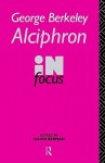 Alciphron in Focus - George Berkeley, David Berman