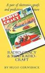 Radio Cracy & Mini Radio Craft: A Pair of Spoofy by Hugo Gernsback - Hugo Gernsback, Larry Steckler