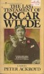 Last Testament of Oscar Wilde - Peter Ackroyd