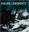 Sigurd Lewerentz: 1885-1975 - Nicola Flora, Gennaro Postiglione, Paolo Giardiello