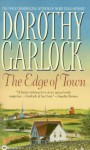 The Edge of Town - Dorothy Garlock