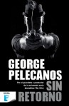 Sin retorno - George Pelecanos