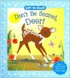 Don't Be Scared, Deer! (Soft-to-Touch Series) - Jillian Harker, Caroline Pedler