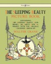 The Sleeping Beauty Picture Book - Containing the Sleeping Beauty, Blue Beard, the Baby's Own Alphabet - Walter Crane
