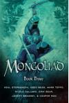 The Mongoliad: Book Three - Neal Stephenson, Erik Bear, Greg Bear, Joseph Brassey