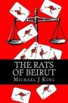 The Rats of Beirut - Michael J. King, Virginia King