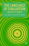 The Language of Evaluation: Appraisal in English - J.R. Martin, P.R.R. White