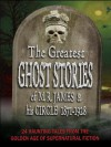 The Greatest Ghost Stories of M. R. James and His Circle (1871-1928) - 24 haunting tales from the golden age of supernatural short fiction - Joseph Sheridan Le Fanu, S. Baring Gould, A. C. Benson, Hugh Walpole, William Hope Hodgson, E. G. Swain, Frank Cowper, E.F. Benson, W. F. Harvey, M. R. James