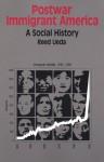 Postwar Immigrant America: A Social History - Reed Ueda